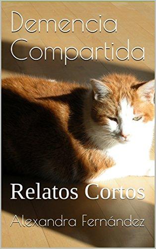 Demencia Compartida: Relatos Cortos (Estampa Dominicana nº 1) por Alexandra Fernández