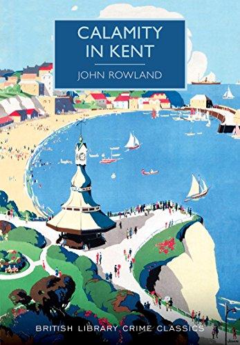 Calamity in Kent (British Library Crime Classics) (English Edition)