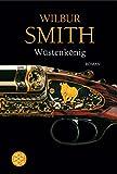 Wüstenkönig: Roman - Wilbur Smith