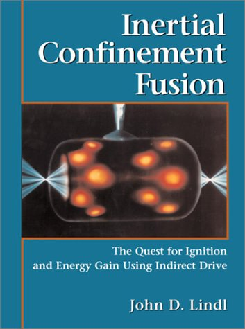INERTIAL CONFINEMENT FUSION. : The quest for ignition and energy gain using indirect drive, édition en anglais par J. Lindl