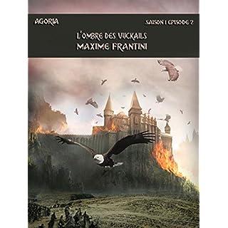 Agoria Saison 1 Episode 2: L'ombre des vuckails (French Edition)
