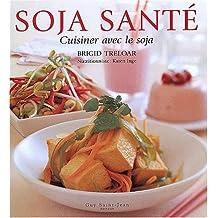 Soja santé : cuisiner avec le soja