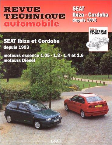 Revue technique automobile N°567 Seat Ibiza et Cordoba, moteurs essence 1.05, 1.3, 1.4 et 1.6, moteurs diesel et turbo diesel