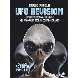 Ufo revision. Le vicende ufologiche minori nel panorama storico contemporaneo