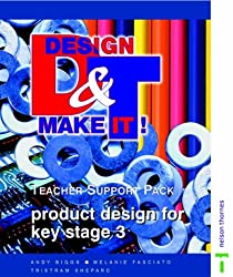 Design and Make It!: Teacher Support Pack: Product Design for Key Stage 3 (Design & Make It!)
