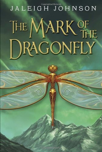 The Mark of the Dragonfly by Jaleigh Johnson (2014-03-25)