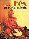 Telecharger Livres Fes vu par sa cuisine (PDF,EPUB,MOBI) gratuits en Francaise