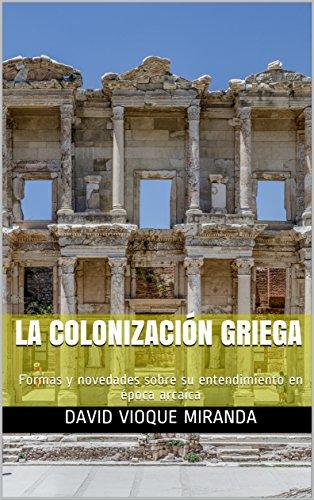 La colonización griega: Formas y novedades sobre su entendimiento ...