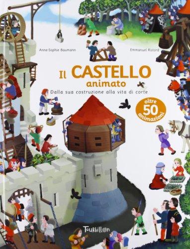 Il castello animato. Ediz. illustrata