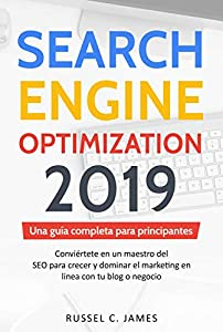 posicionamiento seo: Search Engine Optimization 2019: Una guía completa para principiantes. Conviérte...
