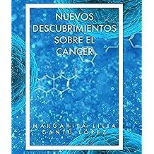 NUEVOS DESCUBRIMIENTOS SOBRE EL CANCER: SISTEMA ÚNICO, SENCILLO Y EFICAZ PARA CURAR EL CÁNCER Y MUCHO MAS...