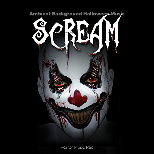 Scream: Ambient Background Halloween Music with an Uneasy, Creepy Suspense Feel