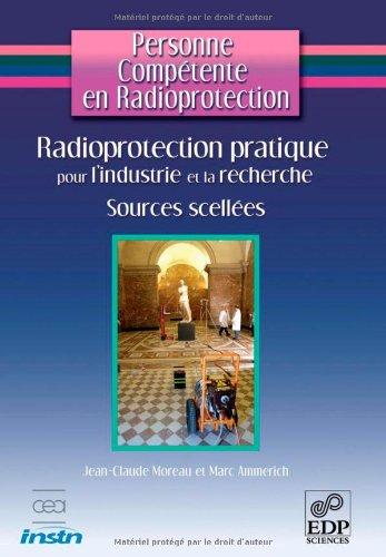 Radioprotection pratique pour l'industrie et la recherche : Sources non scellées