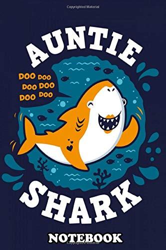 "Notebook: Auntie Shark Doo Doo Doo Doo Doo Doo Complete Your Sha , Journal for Writing, College Ruled Size 6\"" x 9\"", 110 Pages"