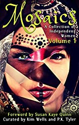 Mosaics: A Collection of Independent Women (Independent Women Anthology Book 1)