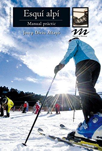 Esquí Alpí. Manual Pràctic (Manuals de muntanya)
