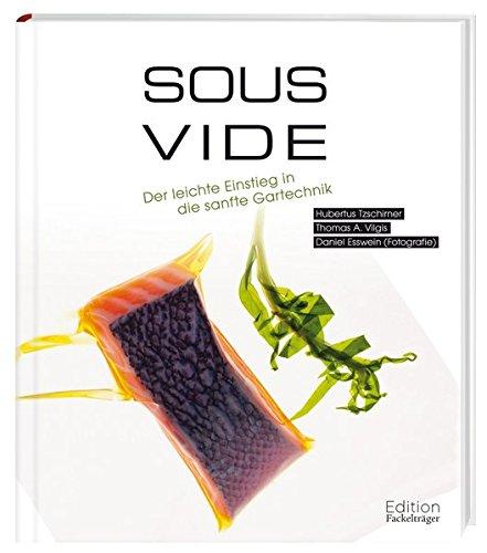 Preisvergleich Produktbild Sous-Vide - Der Einstieg in die sanfte Gartechnik