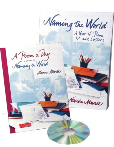 Naming the World: A Year of Poems and Lessons [With