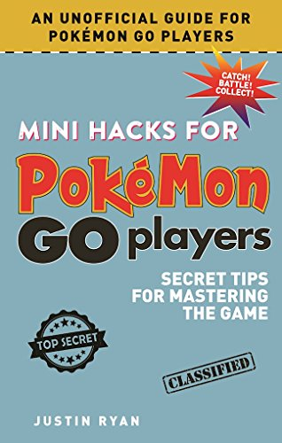 Mini Hacks for Pokémon GO Players: Secret Tips for Mastering the Game (Guide-batterien Pro)