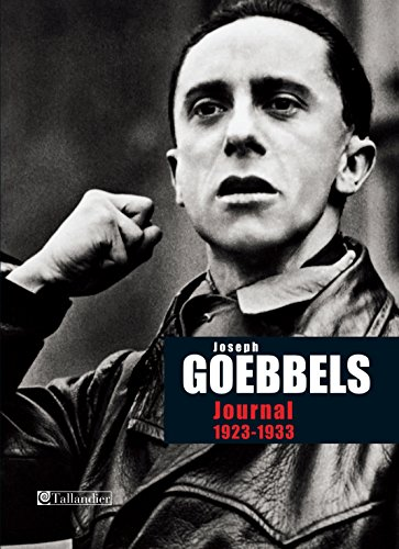 Journal de Joseph Goebbels 1923-1933 (Archives contemporaines)