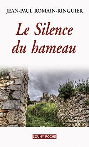 Le Silence du hameau: Un roman de terroir bouleversant (Souny poche t. 103) par Jean-Paul Romain-Ringuier