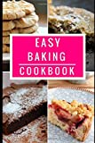 Easy Baking Cookbook: Delicious Baking Recipes You Can Easily Make At Home!