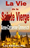 Vie de la Sainte Vierge (Collection Anne-Catherine Emmerich t. 1)