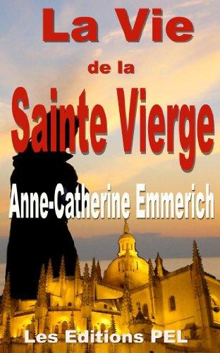 Vie de la Sainte Vierge (Collection Anne-Catherine Emmerich t. 1)