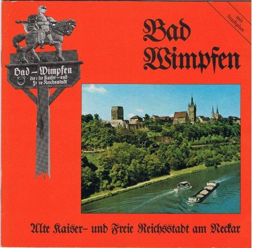 Bad Wimpfen. Alte Kaiser- und Freie Reichsstadt am Neckar