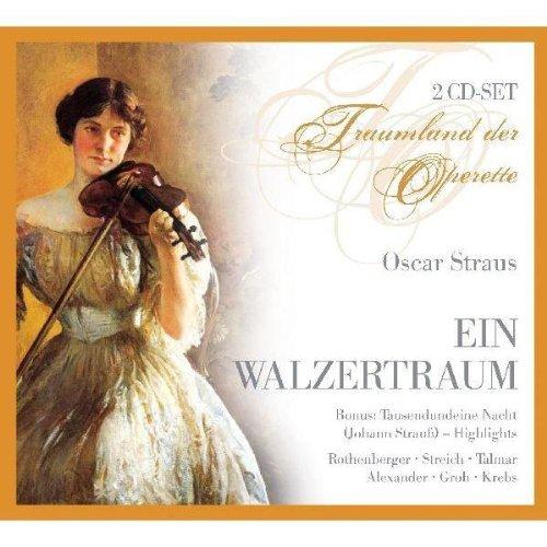 Oscar Straus - Ein Walzertraum (Gesamtaufnahme) / Tausendundeine Nacht