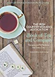 The Irish Countrywomen's Association Book of Tea and Company: Recipes and Reflections for Every Day