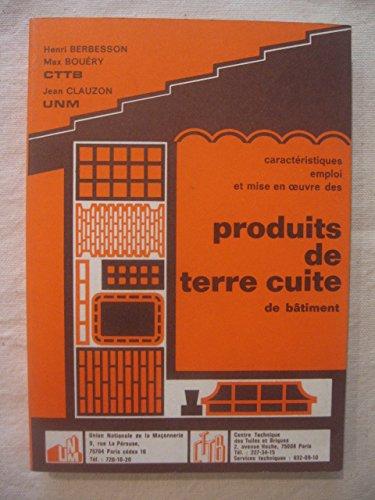 Produits de terre cuite de bâtiment : Caractéristiques, emploi et mise en oeuvre par Max Bouéry, Jean Clauzon Henri Berbesson