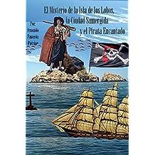 El Misterio de la Isla de los Lobos, la Ciudad Sumergida y el Pirata Encantado