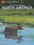 Front cover for the book Life Nature Library: The Land and Wildlife of North America by Peter Farb