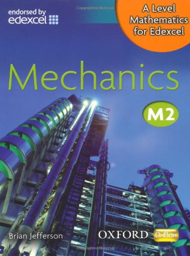 A Level Mathematics for Edexcel: Mechanics M2