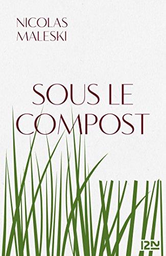 Sous le compost - Nicolas Maleski