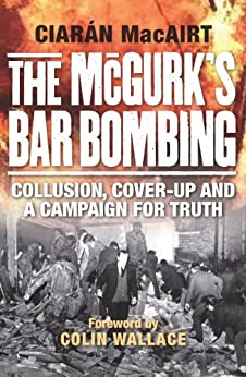 The McGurks Bar Bombing by [MacAirt, Ciarán]