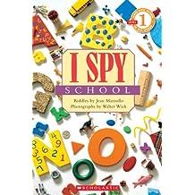I Spy School (Scholastic Reader I Spy: Level 1)