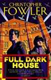 Full Dark House: (Bryant & May Book 1) by Christopher Fowler