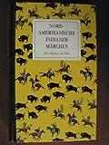Nordamerikanische Indianermärchen -