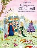 Lilia geht zum Elbenball: Mein zauberhaftes Anzieh-Spiel-Buch (mit 47 wieder ablösbaren Kleiderstickern)
