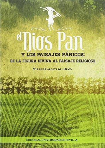 El dios Pan y los paisajes pánicos : de la figura divina al paisaje religioso por María Cruz Cardete del Olmo