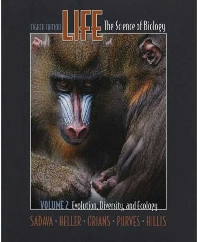 Life: the Science of Biology: Evolution, Diversity, and Ecology v. 2, Chapters 1, 21-33, 52-57 by David E. Sadava (2007-02-01)