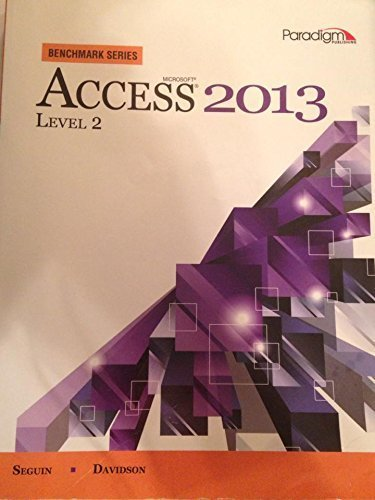 Microsoft Access 2013: Level 2 (Benchmark Series) by Denise Seguin (2014-05-30)
