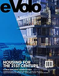 eVolo 01 (Fall 2009): Housing for the 21st Century by Carlo Aiello (2009-09-01)
