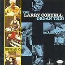 Impressions by LARRY ORGAN TRIO CORYELL (2008-04-22)