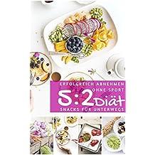 Erfolgreich abnehmen ohne Sport mit der 5 : 2 Diät - Snacks für unterwegs (Diätfrei abnehmen 7)