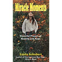 Miracle Moments, powerful prayers of healing and hope (English Edition)
