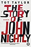 The Story of John Nightly: Roman von Tot Taylor