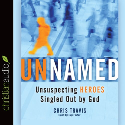 Unnamed: Unsuspecting Heroes Singled Out by God  Audiolibri